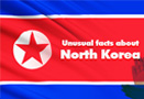 10 Unusual Facts about North Korea